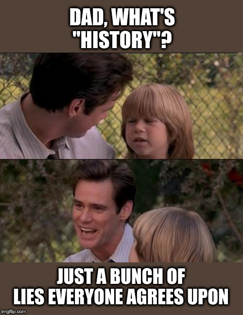 "What is ""history""? 