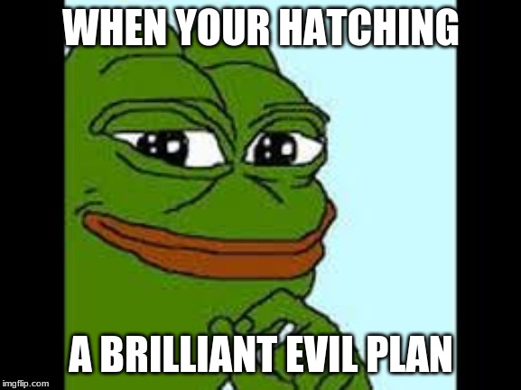 WHEN YOUR HATCHING A BRILLIANT EVIL PLAN | image tagged in super cool ski instructor | made w/ Imgflip meme maker