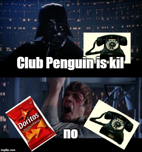 Star Wars No Meme | Club Penguin is kil no | image tagged in memes,star wars no | made w/ Imgflip meme maker