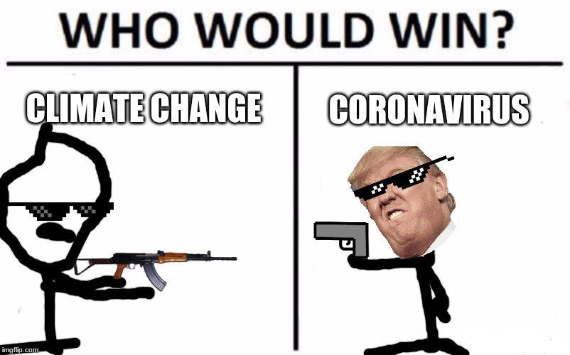 Who Would Win? Meme | CLIMATE CHANGE CORONAVIRUS | image tagged in memes,who would win | made w/ Imgflip meme maker