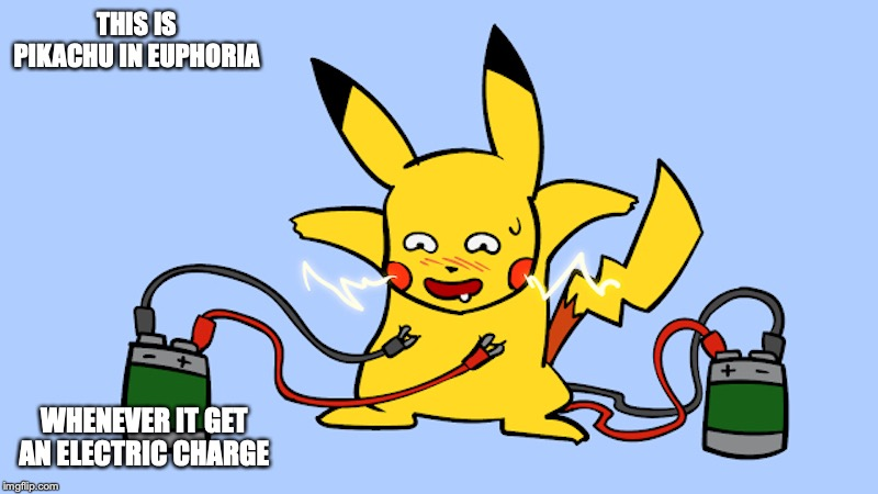 Pikachu Plugged Up | THIS IS PIKACHU IN EUPHORIA WHENEVER IT GET AN ELECTRIC CHARGE | image tagged in batteries,pikachu,pokemon,youtube,limfany,memes | made w/ Imgflip meme maker