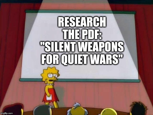 "Lisa Simpson's Presentation | RESEARCH THE PDF: ""SILENT WEAPONS FOR QUIET WARS"" 