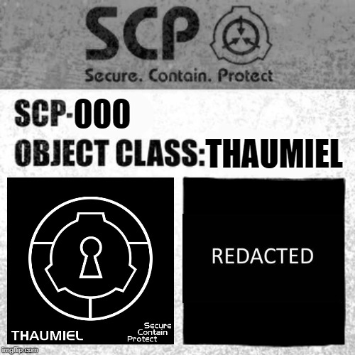 SCP Label Template: Thaumiel/Neutralized | 000 THAUMIEL | image tagged in scp label template thaumiel/neutralized | made w/ Imgflip meme maker
