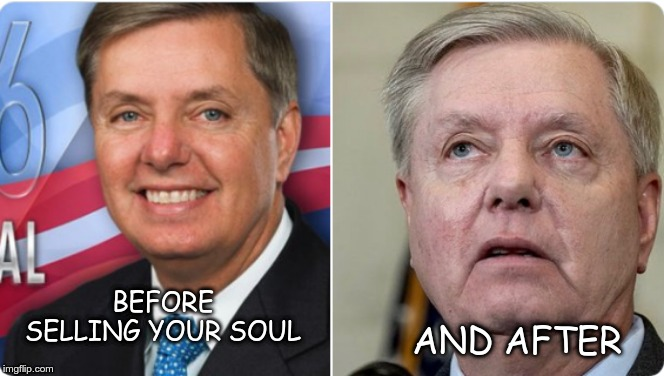 Soulless |  BEFORE SELLING YOUR SOUL; AND AFTER | image tagged in lindsey graham,gop,soulless,magat | made w/ Imgflip meme maker
