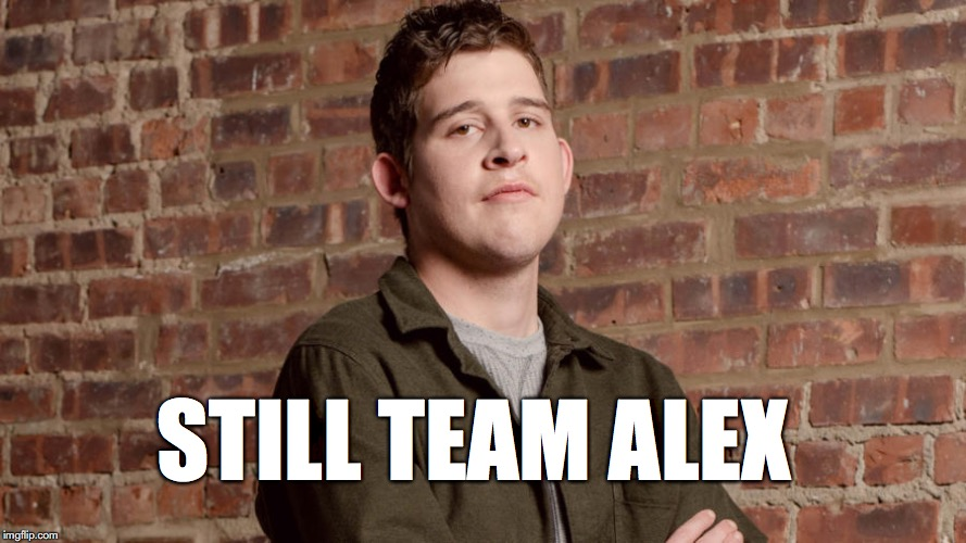 STILL TEAM ALEX | image tagged in 60 days in,teamalex,60 days in alex,aetv,60 days in superfan | made w/ Imgflip meme maker