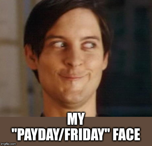 "TGIPF | MY ""PAYDAY/FRIDAY"" FACE 