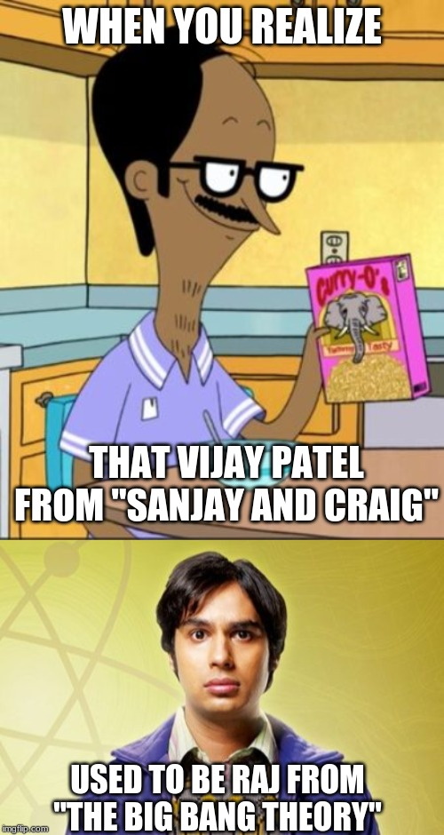 "Technically still was, because ""Sanjay and Craig"" ended a few years before ""The Big Bang Theory"" ended. 