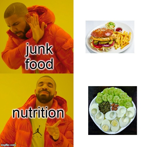WHEN FITNESS IS YOUR LIFE | junk food nutrition | image tagged in memes,drake hotline bling,fitness is my passion,fitness quote,gym,fitness | made w/ Imgflip meme maker