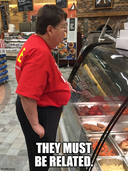 Saggy Breast Lady | THEY MUST BE RELATED. | image tagged in saggy breast lady | made w/ Imgflip meme maker