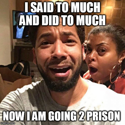 OOOPS | I SAID TO MUCH AND DID TO MUCH NOW I AM GOING 2 PRISON | image tagged in jesse smollett,50 cent,nbc news,nba,coronavirus,valentine's day | made w/ Imgflip meme maker