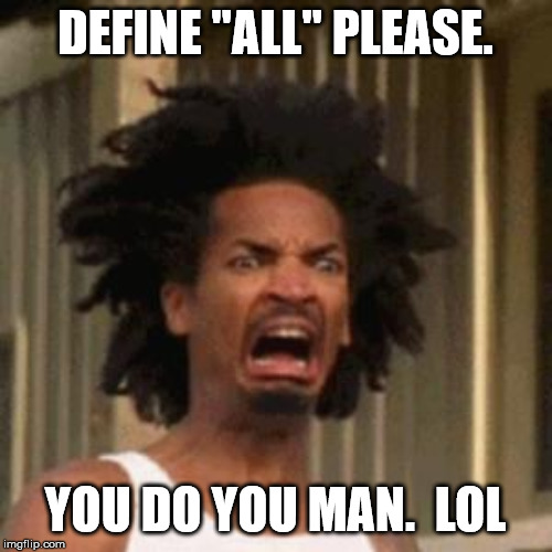 "crab man eww | DEFINE ""ALL"" PLEASE. YOU DO YOU MAN.  LOL 