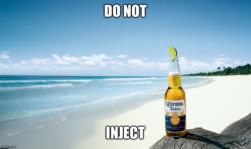 corona | DO NOT INJECT | image tagged in corona | made w/ Imgflip meme maker