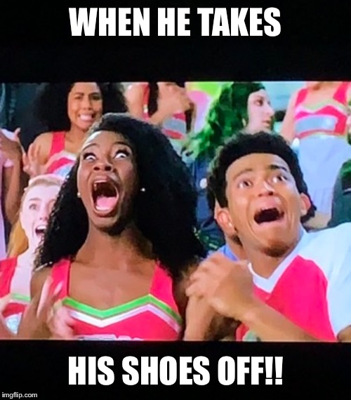 WHEN HE TAKES HIS SHOES OFF!! | image tagged in smelly,shoes,bad smell,stinky perfume | made w/ Imgflip meme maker