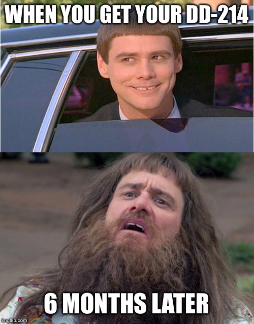 WHEN YOU GET YOUR DD-214 6 MONTHS LATER | image tagged in lloyd's beard,jim carry limo | made w/ Imgflip meme maker