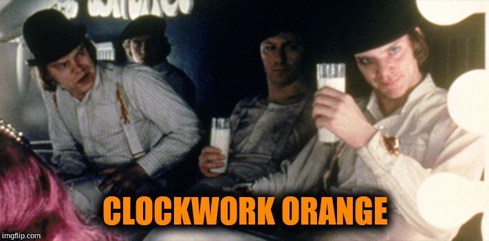 Clockwork Orange Milk Bar | CLOCKWORK ORANGE | image tagged in clockwork orange milk bar | made w/ Imgflip meme maker