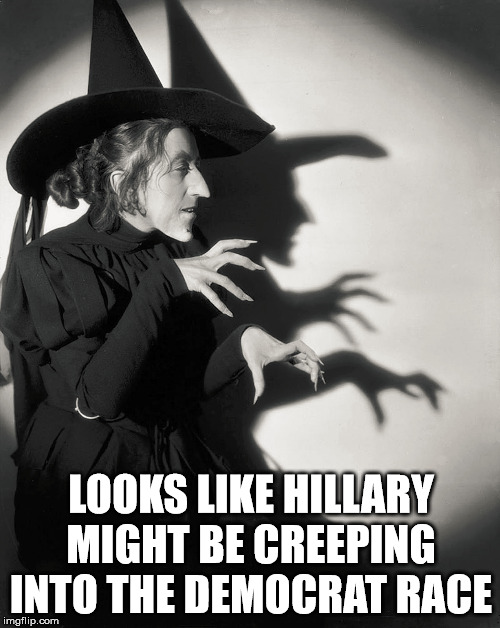 I think released the flying monkeys already. | LOOKS LIKE HILLARY MIGHT BE CREEPING INTO THE DEMOCRAT RACE | image tagged in hillary clinton,wicked witch | made w/ Imgflip meme maker