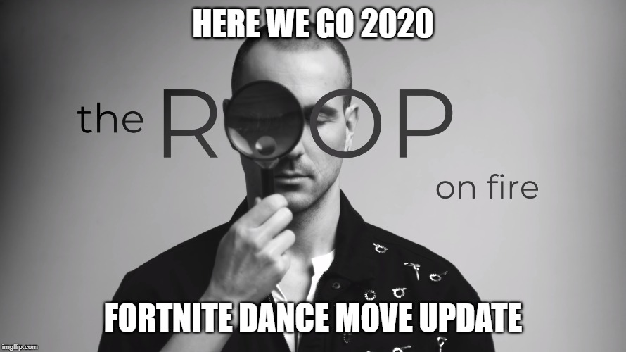 The ROOP represent modern dance moves in Eurovision 2020 |  HERE WE GO 2020; FORTNITE DANCE MOVE UPDATE | image tagged in eurovision,fortnite meme,dance,moves,2020 | made w/ Imgflip meme maker