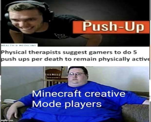 image tagged in physical therapist suggest gamers to do 5 push ups per death | made w/ Imgflip meme maker