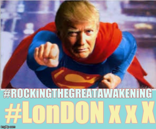 #WWG1WGAWW x x X |  #ROCKiNGTHEGREATAWAKENiNG; #LonDON x x X | image tagged in president trump,trump train,london,london bridge,uk,parliament | made w/ Imgflip meme maker