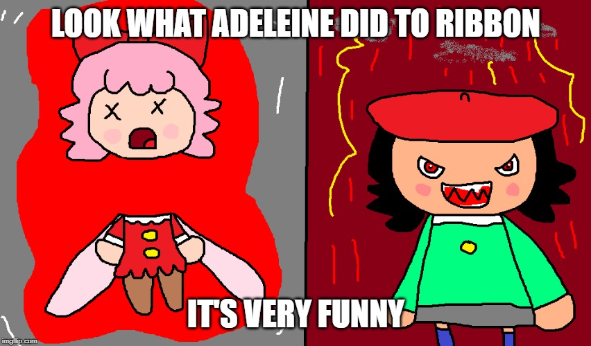 Adeleine Kills Ribbon |  LOOK WHAT ADELEINE DID TO RIBBON; IT'S VERY FUNNY | image tagged in adeleine,kirby,gore,blood,evil,ribbon | made w/ Imgflip meme maker