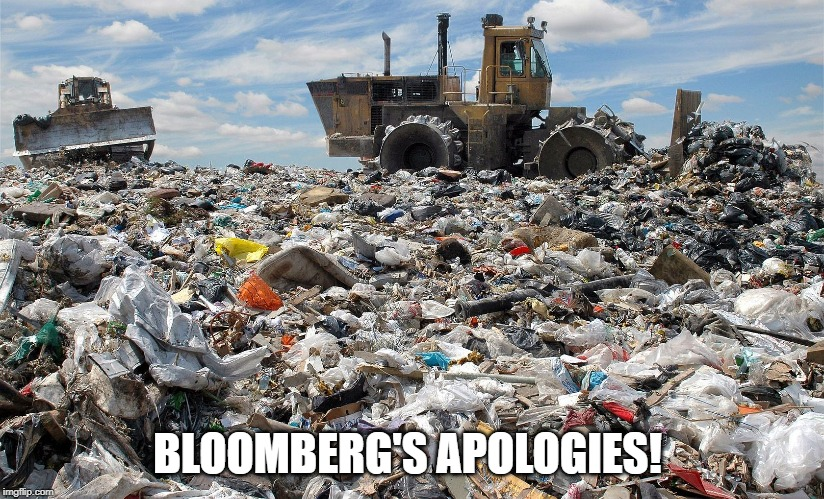 Doomberg will never be POTUS! |  BLOOMBERG'S APOLOGIES! | image tagged in landfill,doomberg,2020 primaries,mini mike | made w/ Imgflip meme maker