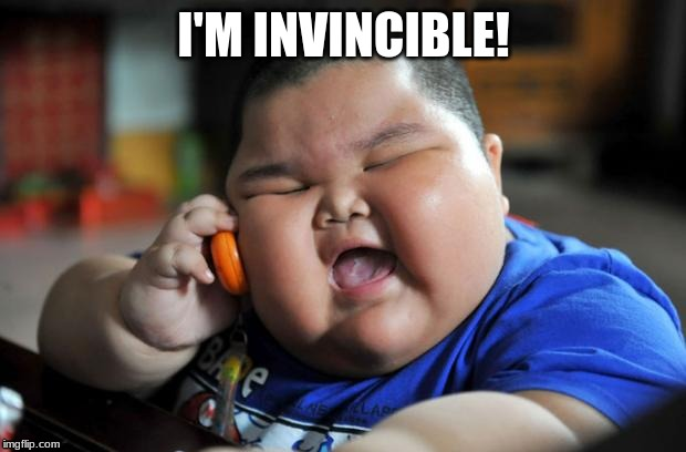 Fat Asian Kid | I'M INVINCIBLE! | image tagged in fat asian kid | made w/ Imgflip meme maker