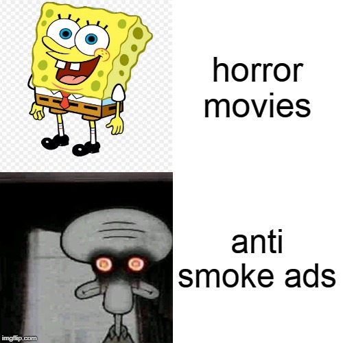 mr bean | horror movies anti smoke ads | image tagged in drake hotline bling | made w/ Imgflip meme maker
