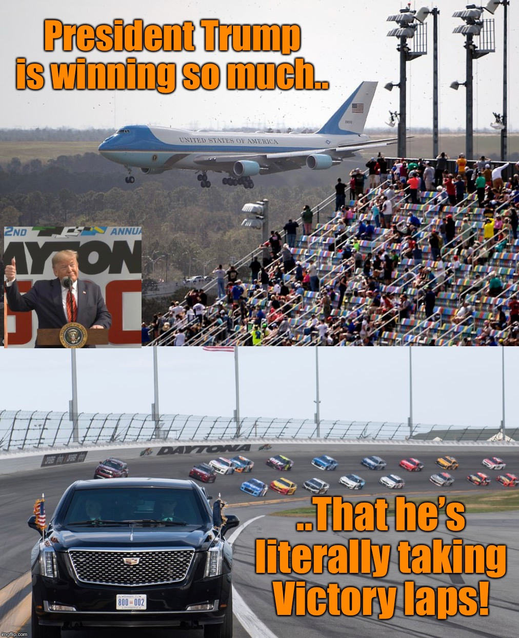 Never get tired of the winning folks, and don't forget to enjoy/savor it!  We get him for another 5 years.  Have fun! | President Trump is winning so much.. ..That he's literally taking Victory laps! | image tagged in maga,nascar | made w/ Imgflip meme maker
