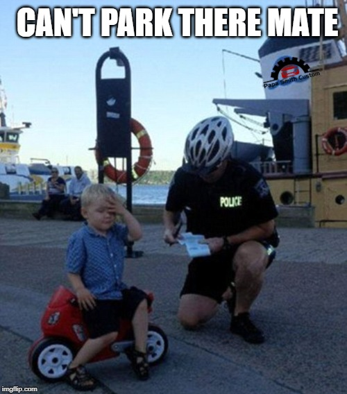 No parking zone. | CAN'T PARK THERE MATE | image tagged in police,parking,children playing,roads,officer ticket,motorcycle | made w/ Imgflip meme maker