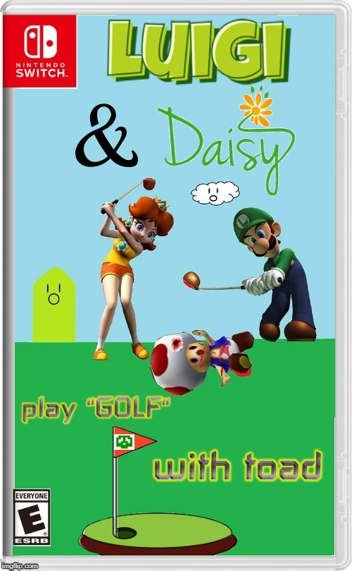 image tagged in luigi,daisy,golf,toad,nintendo switch,fake switch games | made w/ Imgflip meme maker