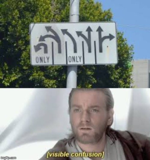 image tagged in visible confusion meme,road signs,star wars,obi-wan,funny | made w/ Imgflip meme maker