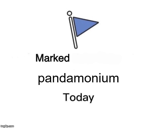 Marked Safe From Meme | pandamonium | image tagged in memes,marked safe from | made w/ Imgflip meme maker