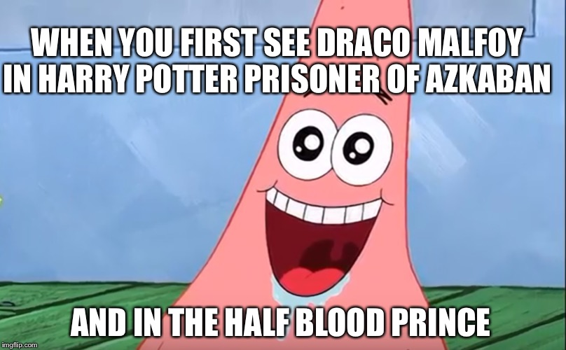 He really is so handsome |  WHEN YOU FIRST SEE DRACO MALFOY IN HARRY POTTER PRISONER OF AZKABAN; AND IN THE HALF BLOOD PRINCE | image tagged in draco malfoy,harry potter,slytherin,movies,wizard,magic | made w/ Imgflip meme maker