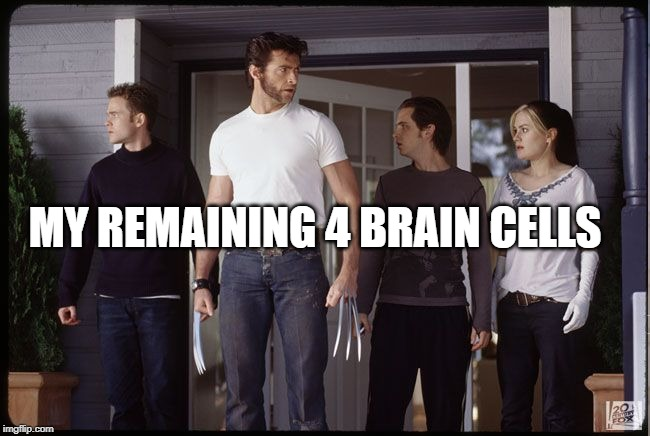 MY REMAINING 4 BRAIN CELLS | image tagged in marvel,x-men,oh wow are you actually reading these tags,big brain | made w/ Imgflip meme maker