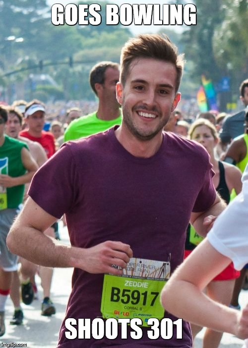 Ridiculously Photogenic Guy Meme | GOES BOWLING SHOOTS 301 | image tagged in memes,ridiculously photogenic guy | made w/ Imgflip meme maker