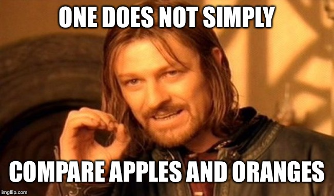 One Does Not Simply | ONE DOES NOT SIMPLY COMPARE APPLES AND ORANGES | image tagged in memes,one does not simply | made w/ Imgflip meme maker