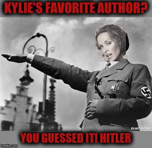image tagged in kylie minogue,kylieminoguesucks,google kylie minogue,hitler fan,kylie minogue memes,stands for hate | made w/ Imgflip meme maker