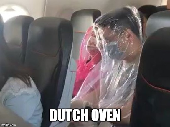 Self-imposed exile |  DUTCH OVEN | image tagged in stayin fresh,dutch,fart,smell,oven | made w/ Imgflip meme maker