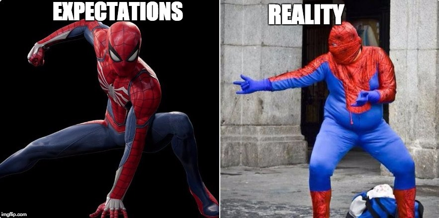 expectation vs reality spiderman | EXPECTATIONS REALITY | image tagged in expectation vs reality,spiderman,funny memes | made w/ Imgflip meme maker