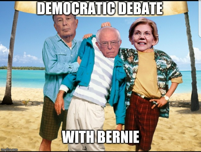 So much fun it killed him |  DEMOCRATIC DEBATE; WITH BERNIE | image tagged in memes,funny memes,bernie sanders,liberals,democrats | made w/ Imgflip meme maker