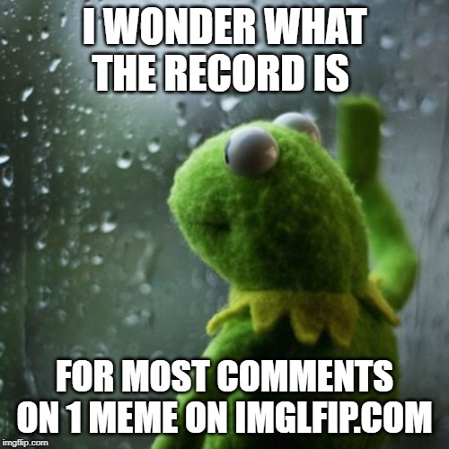 Going for the Record Books! | I WONDER WHAT THE RECORD IS FOR MOST COMMENTS ON 1 MEME ON IMGLFIP.COM | image tagged in sometimes i wonder,imgflip,comments,comment section,comment awards,funny memes | made w/ Imgflip meme maker