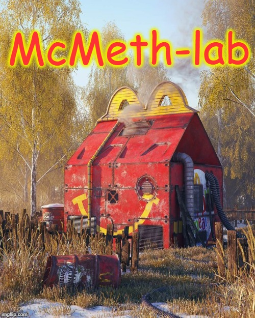 McMeth lab | McMeth-lab | image tagged in drugs are bad,mcdonalds | made w/ Imgflip meme maker