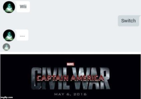 image tagged in memes,marvel civil war 1,wii,nintendo switch,nintendo,texts | made w/ Imgflip meme maker