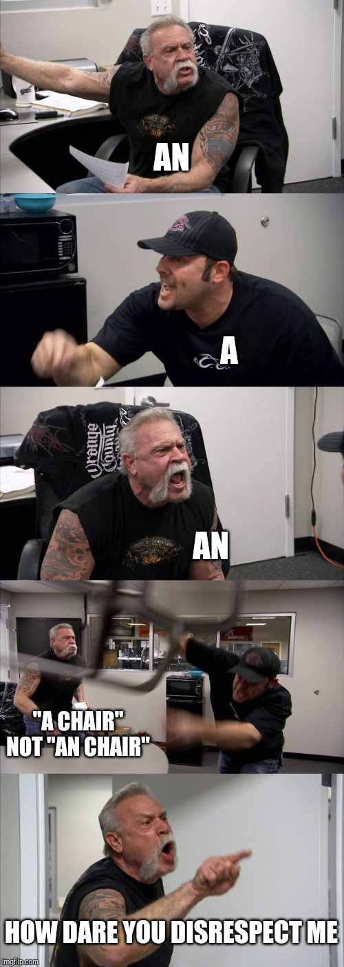 "American Chopper Argument | AN A AN ""A CHAIR"" NOT ""AN CHAIR"" HOW DARE YOU DISRESPECT ME 
