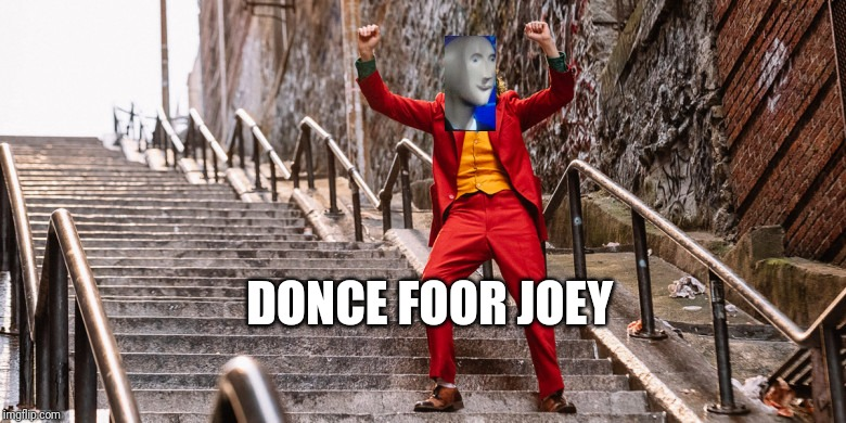 Joker Dance | DONCE FOOR JOEY | image tagged in joker dance | made w/ Imgflip meme maker