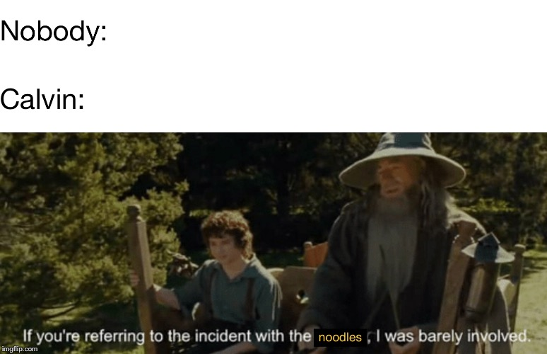 Only Calvin and Hobbes fans will get this one. | image tagged in calvin and hobbes,funny,memes,lord of the rings | made w/ Imgflip meme maker