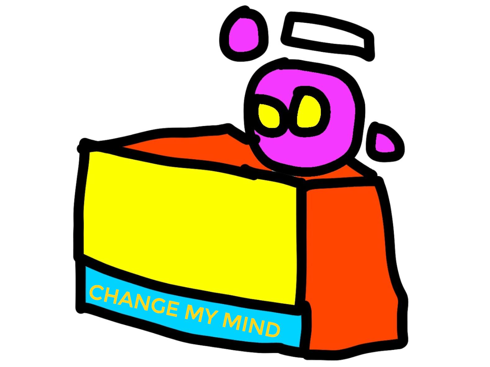 Change my mind spheron Blank Template - Imgflip