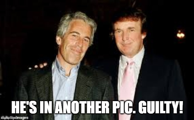 HE'S IN ANOTHER PIC. GUILTY! | made w/ Imgflip meme maker