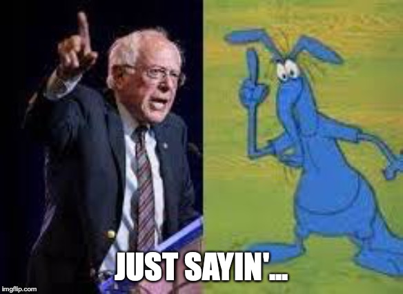 Bernie Is the Aardvark! |  JUST SAYIN'... | image tagged in bernie is the aardvark,sanders,bernie sanders,aardvark,pink panther,political humor | made w/ Imgflip meme maker