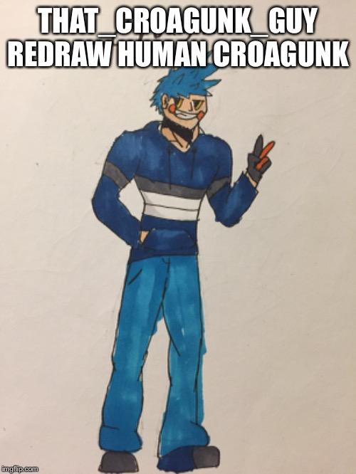 I messed up a little on the head | THAT_CROAGUNK_GUY REDRAW HUMAN CROAGUNK | image tagged in pokemon,drawing | made w/ Imgflip meme maker